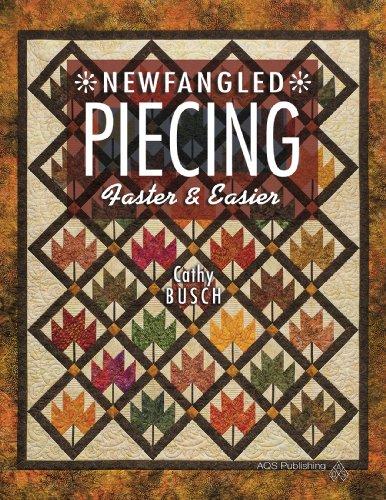 Newfangled Piecing - Faster & Easier: Busch