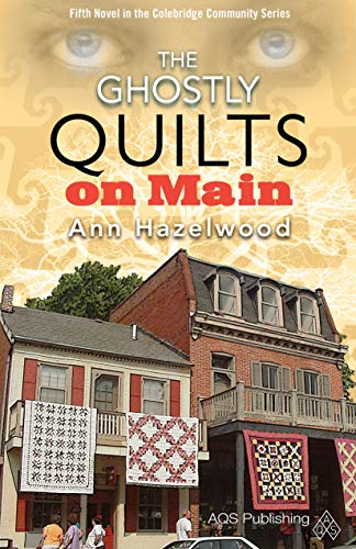 9781604601602: The Ghostly Quilts on Main (Colebridge Community)