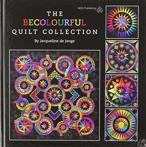 The BECOLOURFUL Quilt Collection: Jacqueline de Jonge