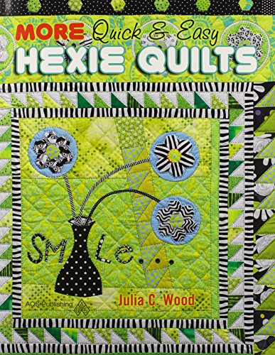 More Quick & Easy Hexie Quilts: Wood, Julia C.