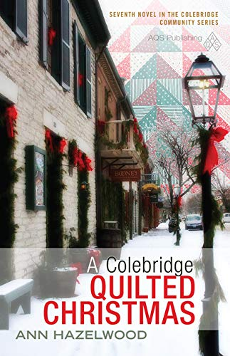 A Colebridge Quilted Christmas: Hazelwood, Ann; Hazelwood