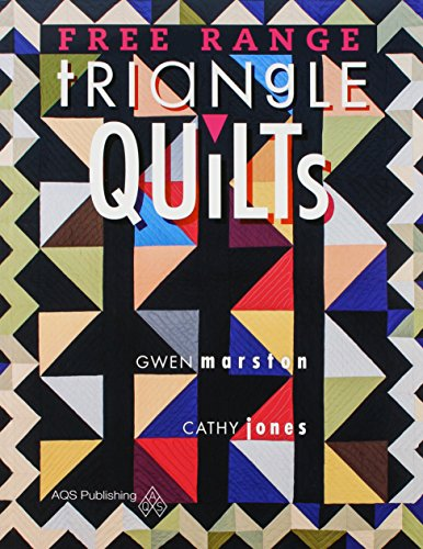 Free Range Triangle Quilts: Marston, Gwen; Jones, Gary; Marston