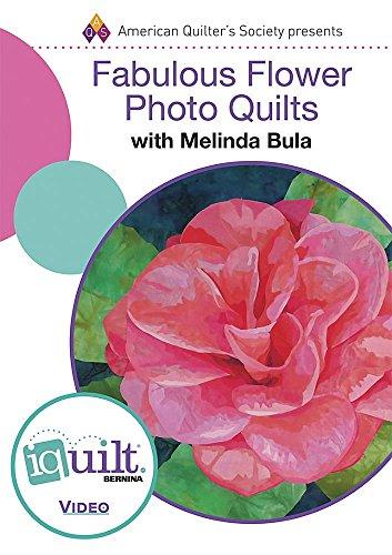 DVD - Fabulous Flower Photo Quilts - Complete Iquilt Class: Melinda Bula