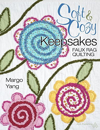 9781604604146: Soft & Cozy Keepsakes - Faux Rag Quilting