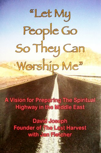 9781604610215: Let My People Go So They Can Worship Me: A Vision for Preparing the Spiritual Highway in the Middle East