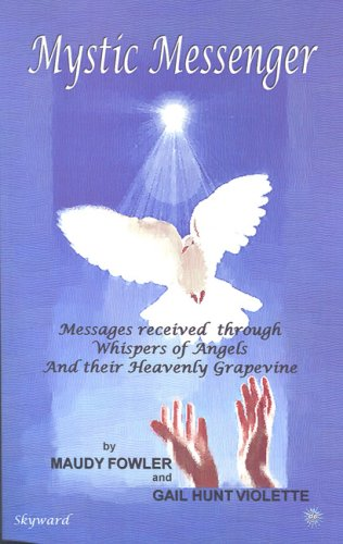 9781604611694: Mystic Messenger: Messages received through Whispers of Angels and their Heavenly Grapevine