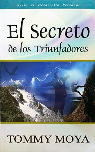 El Secreto De Los Triunfadores: Tommy Moya