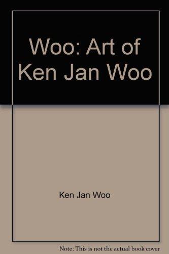 Woo: Art of Ken Jan Woo: Ken Jan Woo