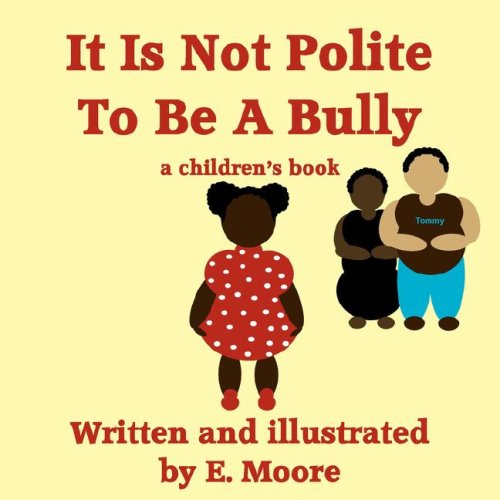9781604618006: It Is Not Polite To Be A Bully
