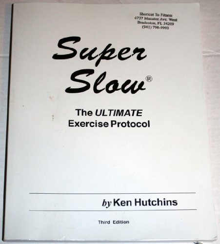 9781604618495: Super Slow: The Ultimate Exercise Protocol (Level I)