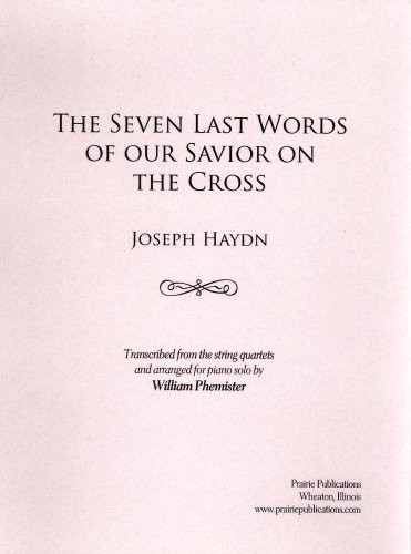 The Seven Last Words of our Savior on the Cross--piano solo transcription: Joseph Haydn