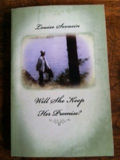 Will She Keep Her Promise?: Louise Sevasin