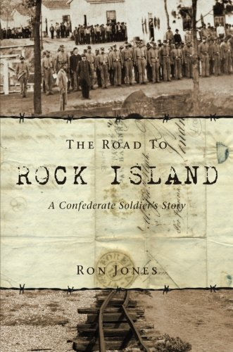9781604621037: The Road to Rock Island: A Confederate Soldier's Story