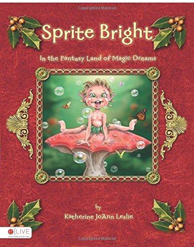 9781604622201: Sprite Bright: In the Fantasy Land of Magic Dreams