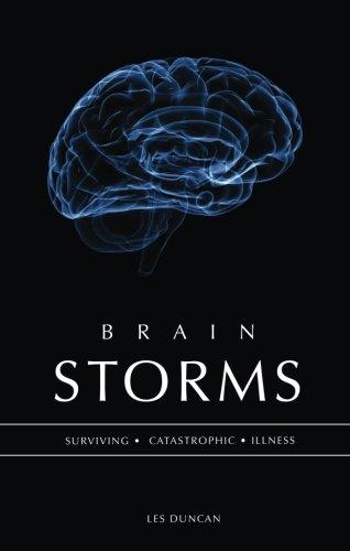 Brain Storms: Surviving Catastrophic Illness: Les Duncan, .