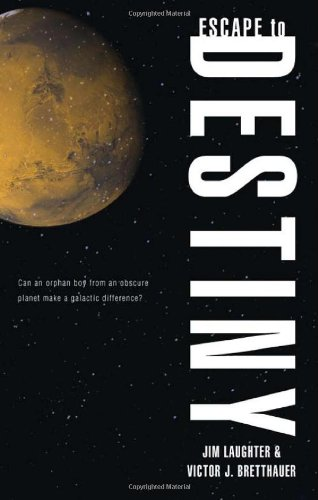 9781604622881: Escape to Destiny: Can an Orphan Boy from an Obscure Planet Make a Galactic Difference?
