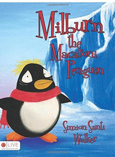 9781604624762: Milburn the Macaroni Penguin