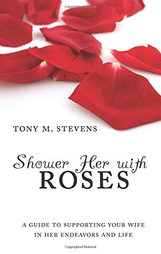 9781604628630: Shower Her With Roses