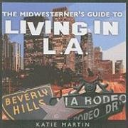 9781604629194: The Midwesterner's Guide to Living in L.A.