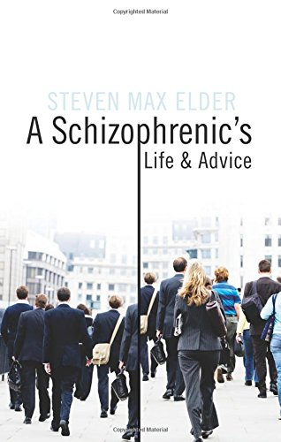 9781604629224: A Schizophrenic's Life and Advice
