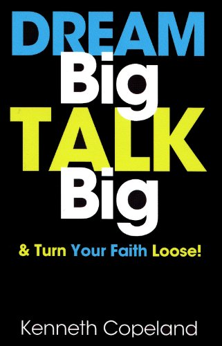 9781604632088: Dream Big, Talk Big: And Turn Your Faith Loose!