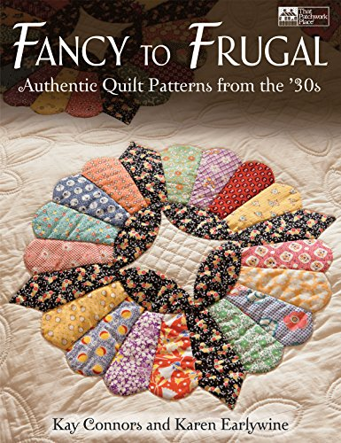 9781604680003: Fancy to Frugal: Authentic Quilt Patterns from the '30s