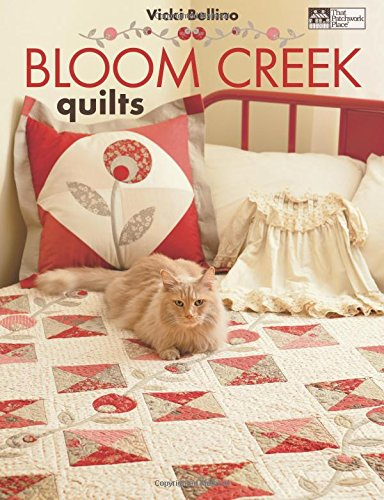 9781604680027: Bloom Creek Quilts
