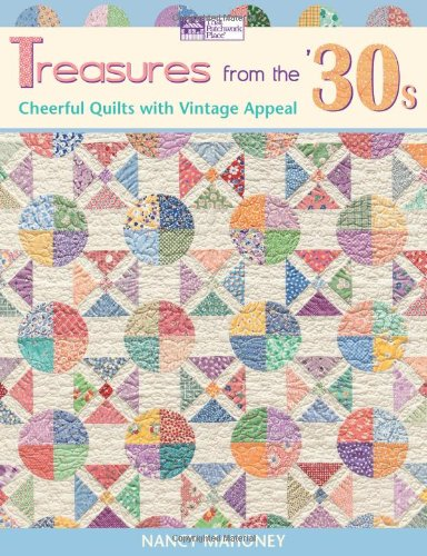 9781604680041: Treasures from the '30s: Cheerful Quilts with Vintage Appeal