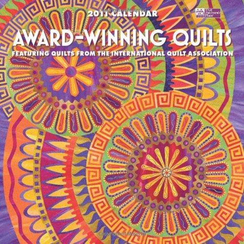9781604680089: Award-Winning Quilts 2011 Calendar: Featuring Quilts from the International Quilt Association