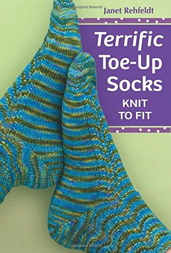 9781604680195: Terrific Toe-Up Socks: Knit to Fit