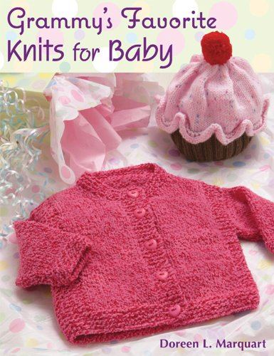Grammy's Favorite Knits for Baby: Marquart, Doreen L.