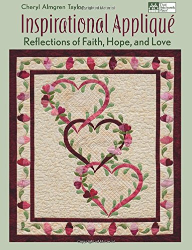 9781604680485: Inspirational Applique: Reflections of Faith, Hope, and Love (That Patchwork Place)
