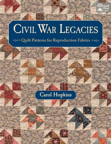 9781604680577: Civil War Legacies: Quilt Patterns for Reproduction Fabrics