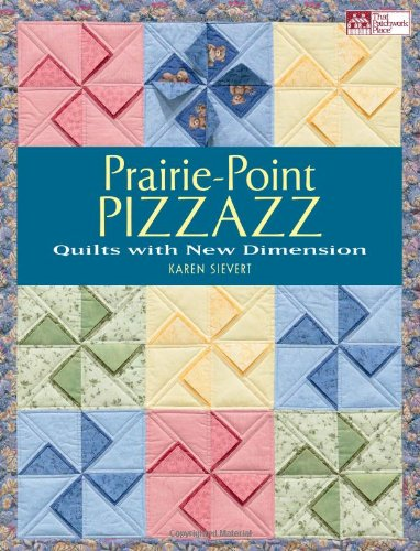 9781604680638: Prairie Point Pizzazz: Quilts with New Dimension