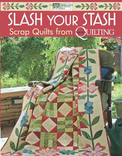 9781604680706: Slash Your Stash: Scrap Quilts from McCall's Quilting
