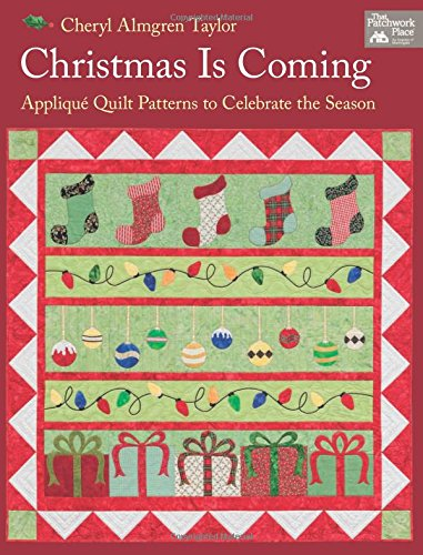 9781604681987: Christmas Is Coming: Applique Quilt Patterns to Celebrate the Season