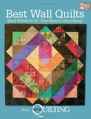 9781604682069: Best Wall Quilts: Easy Patterns for Year-round Decorating (That Patchwork Place)