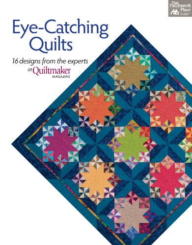 9781604682397: Eye-Catching Quilts: 16 Designs from the Experts at Quiltmaker Magazine