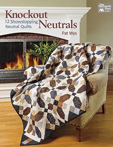 9781604682496: Knockout Neutrals: 12 Showstopping Neutral Quilts