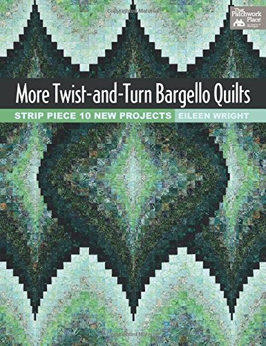 9781604682595: More Twist-And-Turn Bargello Quilts: Strip Piece 10 New Projects