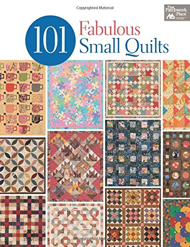 9781604682687: 101 Fabulous Small Quilts (That Patchwork Place)