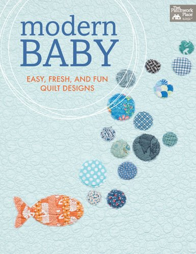 Modern Baby: Easy, Fresh, and Fun Quilt Designs (That Patchwork Place): Amy Smart, Audrie Bidwell, ...
