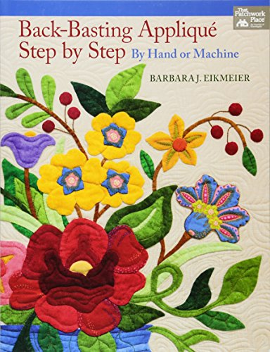 9781604682878: Back-Basting Appliqué, Step by Step: By Hand or Machine