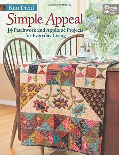 9781604682977: Simple Appeal: 14 Patchwork and Appliqué Projects for Everyday Living