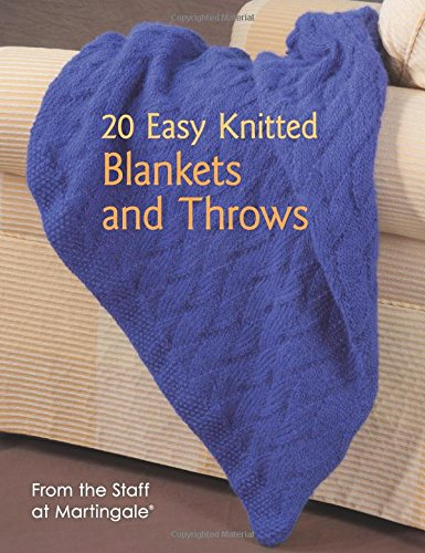 9781604683059: 20 Easy Knitted Blankets and Throws: From the Staff at Martingale