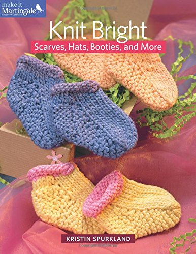 9781604683134: Knit Bright: Scarves, Hats, Booties, and More (Make It Martingale)