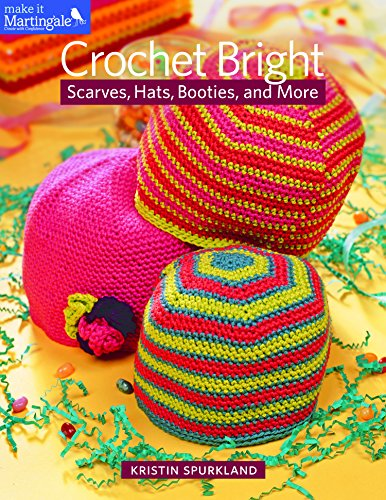 9781604683158: Crochet Bright: Scarves, Hats, Booties, and More (Make It Martingale)