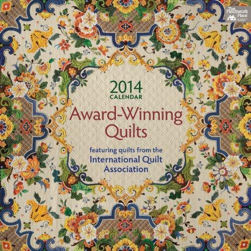 9781604683318: Award Winning Quilts 2014 Calendar: Featuring Quilts from the International Quilt Association