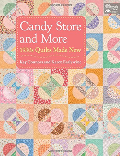 9781604683332: Candy Store and More: 1930s Quilts Made New
