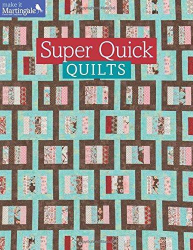 Super Quick Quilts (Make It Martingale): That Patchwork Place